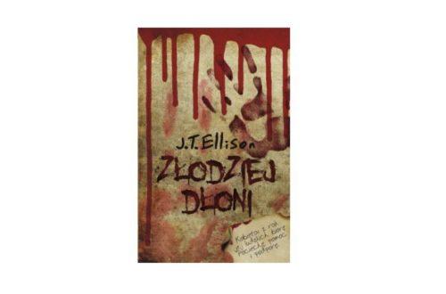 """""""Złodziej dłoni"""" - J.T. Ellison"""
