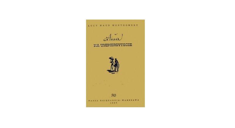 """""""Ania na Uniwersytecie"""" – Lucy Maud Montgomery"""