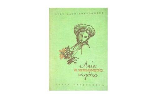 """""""Ania z Zielonego Wzgórza"""" – Lucy Maud Montgomery"""