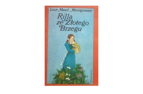 """""""Rilla ze Złotego Brzegu"""" – Lucy Maud Montgomery"""