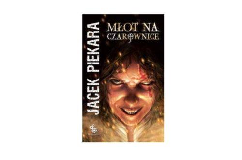 """""""Młot na czarownice"""" – Jacek Piekara"""