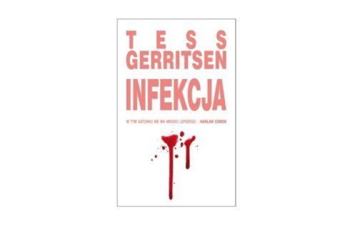 """Infekcja"" – Tess Gerritsen"