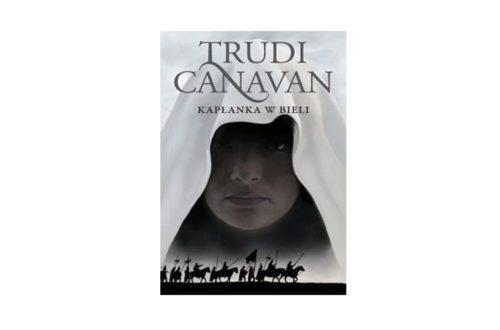 """""""Kapłanka w bieli"""" – Trudi Canavan"""