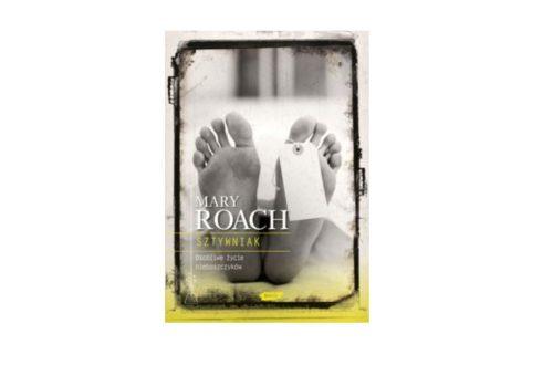 """""""Sztywniak. Osobliwe życie nieboszczyka"""" – Mary Roach"""