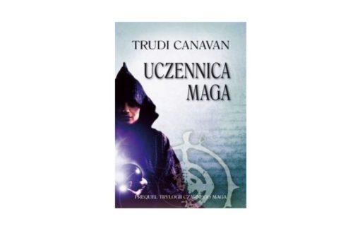 """Uczennica Maga"" – Trudi Canavan"