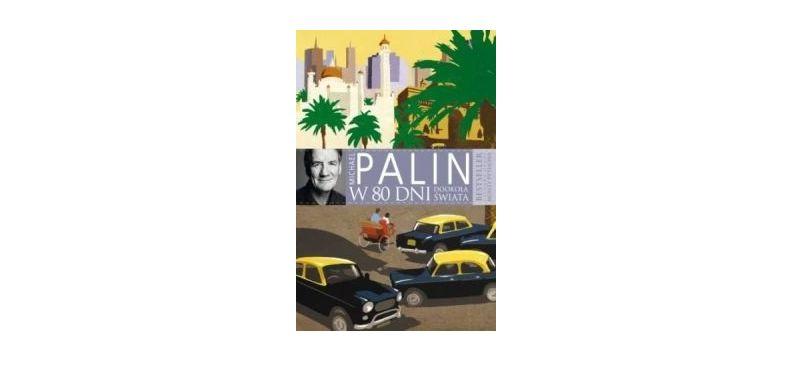 """""""W 80 dni dookoła świata"""" – Michael Palin"""