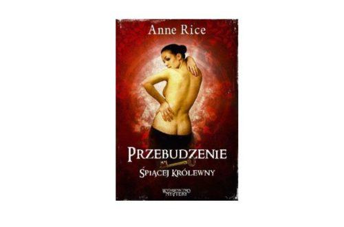 """""""Przebudzenie Śpiącej Królewny"""" – Anne Rice"""