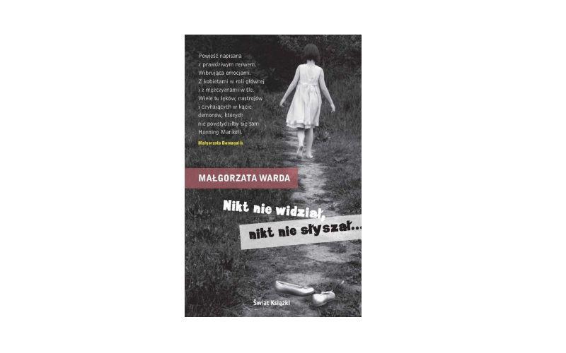 """""""Nikt nie widział, nikt nie słyszał"""" – Małgorzata Warda"""