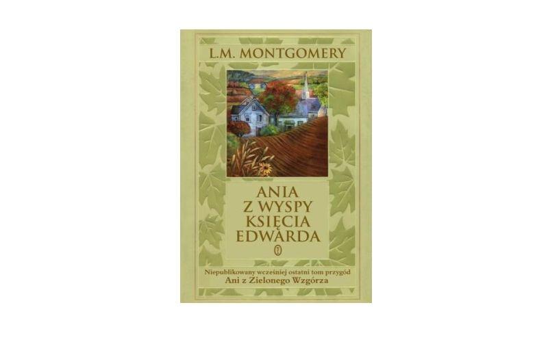 """""""Ania z Wyspy Księcia Edwarda"""" – Lucy Maud Montgomery"""