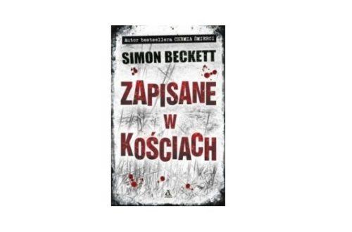 """""""Zapisane w kościach"""" – Simon Beckett"""