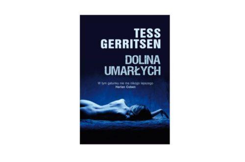 """Dolina umarłych"" – Tess Gerritsen"