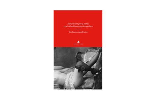 """""""Jedenaście tysięcy pałek, czyli miłostki pewnego hospodara"""" – Guillaume Apollinaire"""