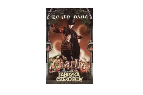 """""""Charlie i fabryka czekolady"""" – Roald Dahl"""