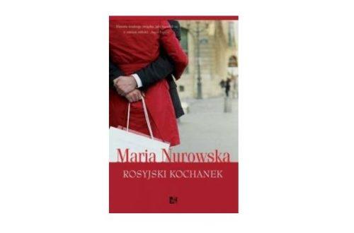 """Rosyjski kochanek"" – Maria Nurowska"