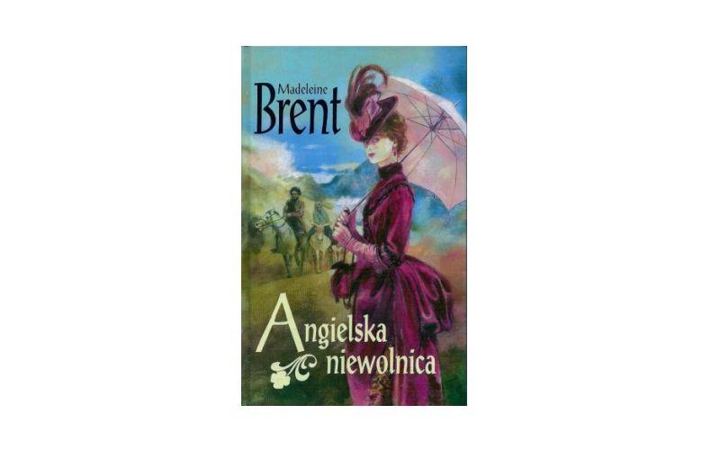 """""""Angielska niewolnica"""" – Brent Madeleine"""