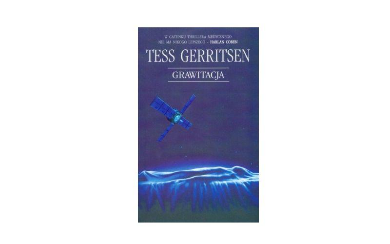 """Grawitacja"" - Tess Gerritsen"