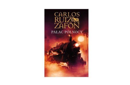"""""""Pałac Północy"""" – Carlos Ruiz Zafon"""