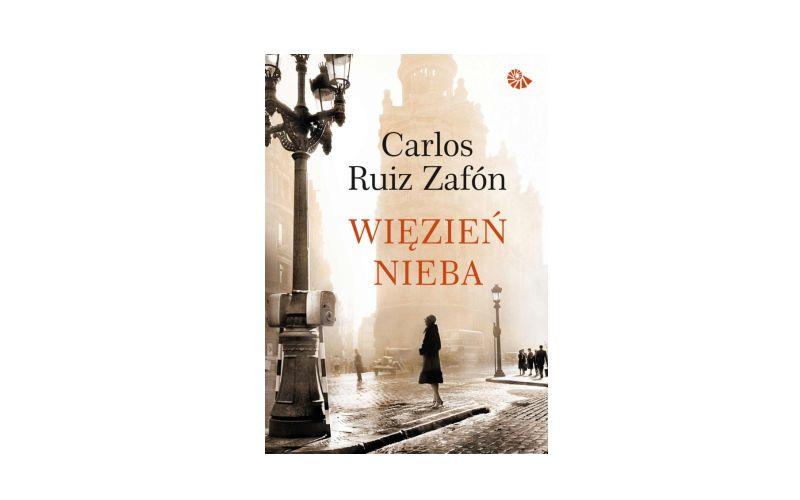 """Więzień nieba"" – Carlos Ruiz Zafon"