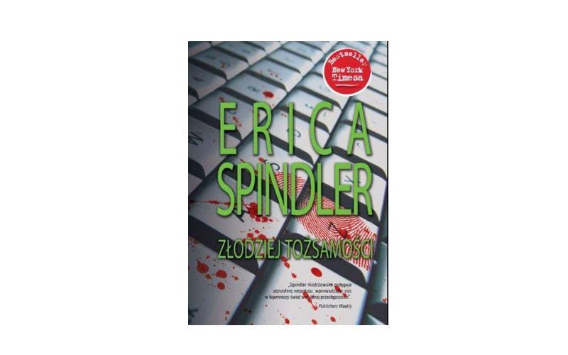 """""""Złodziej tożsamości"""" – Erica Spindler"""