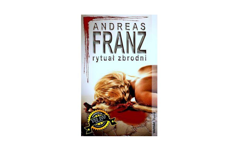 """""""Rytuał zbrodni"""" - Andreas Franz"""