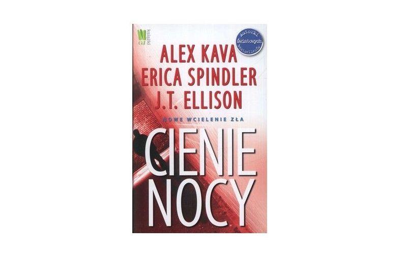 """Cienie nocy"" – Alex Kava, Erica Spindler, J.T. Ellison"