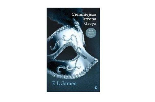 """""""Ciemniejsza strona Greya"""" - E L James"""