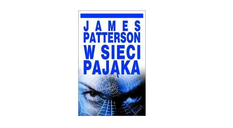 """""""W sieci pająka"""" – James Patterson"""