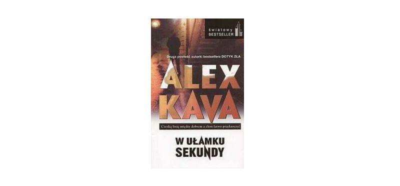 """""""W ułamku sekundy"""" – Alex Kava"""