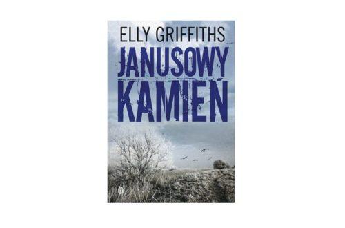 """Janusowy kamień"" – Elly Griffiths"
