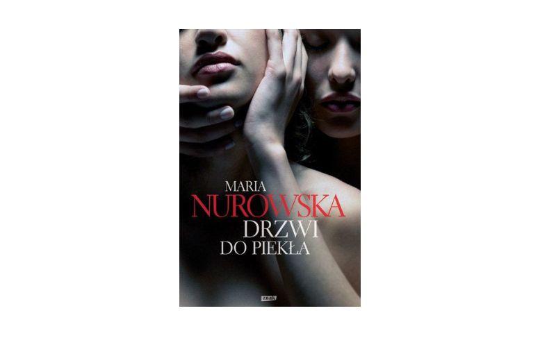 """""""Drzwi do piekła"""" – Maria Nurowska"""