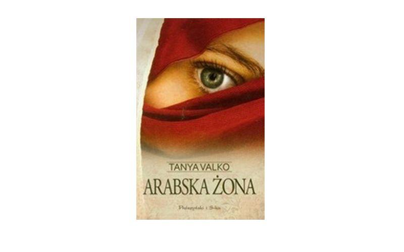 """Arabska żona"" – Tanya Valko"