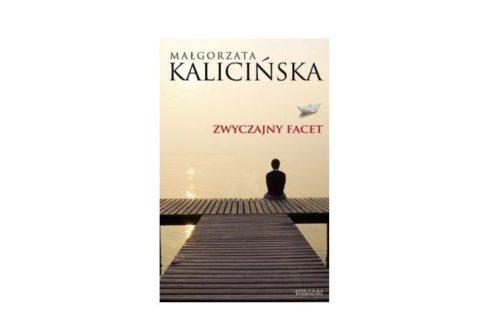 """""""Zwyczajny facet"""" – Małgorzata Kalicińska"""
