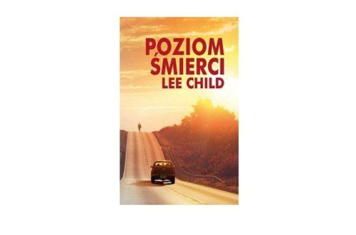 """""""Poziom śmierci"""" – Lee Child"""