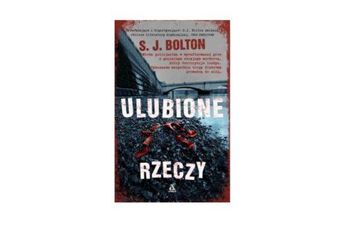 """""""Ulubione rzeczy"""" - S. J. Bolton"""
