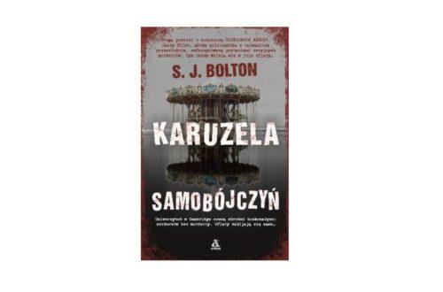 """""""Karuzela samobójczyń"""" – S. J. Bolton"""