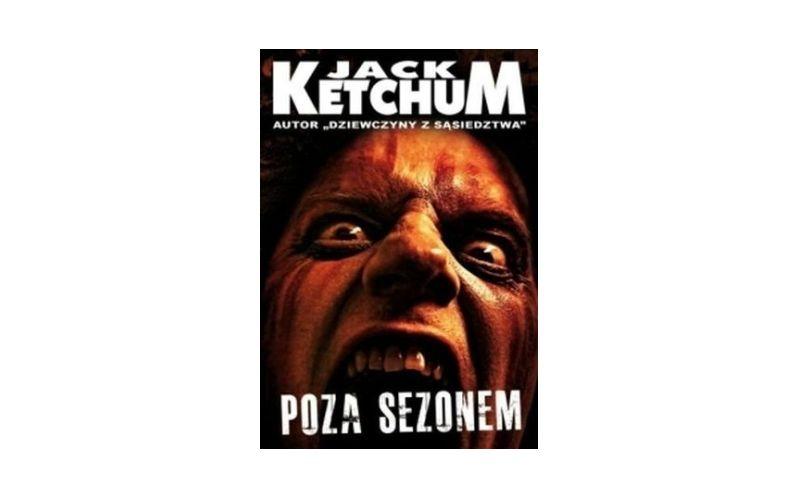 """Poza sezonem"" – Jack Ketchum"