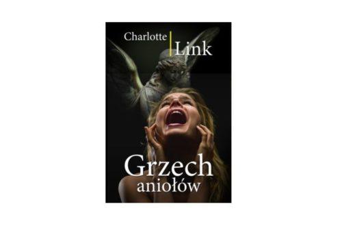 """""""Grzech aniołów"""" – Charlotte Link"""