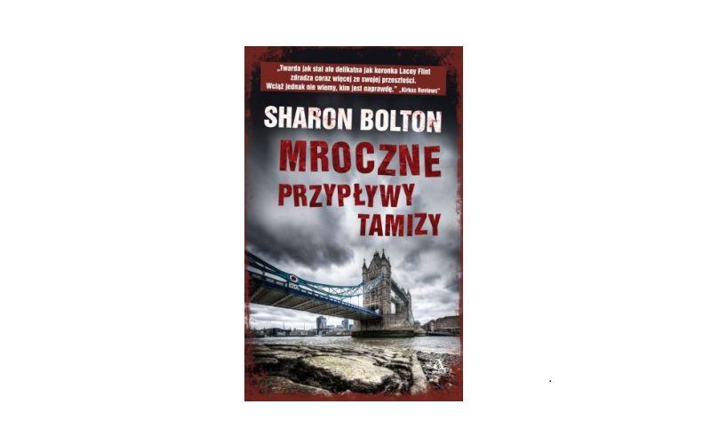 """""""Mroczne przypływy Tamizy"""" - Sharon Bolton"""