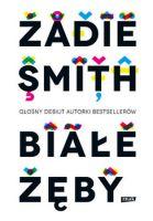 """""""Białe zęby"""" – Smith Zadie"""