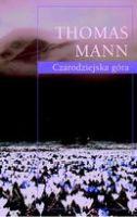 """""""Czarodziejska góra"""" – Mann Thomas"""
