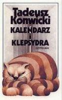 """Kalendarz i klepsydra"" – Konwicki Tadeusz"