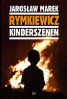 """""""Kinderszenen"""" – Rymkiewicz Jarosław Marek"""