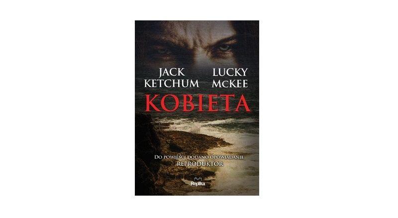 """Kobieta"" - Jack Ketchum i Lucky McKee"