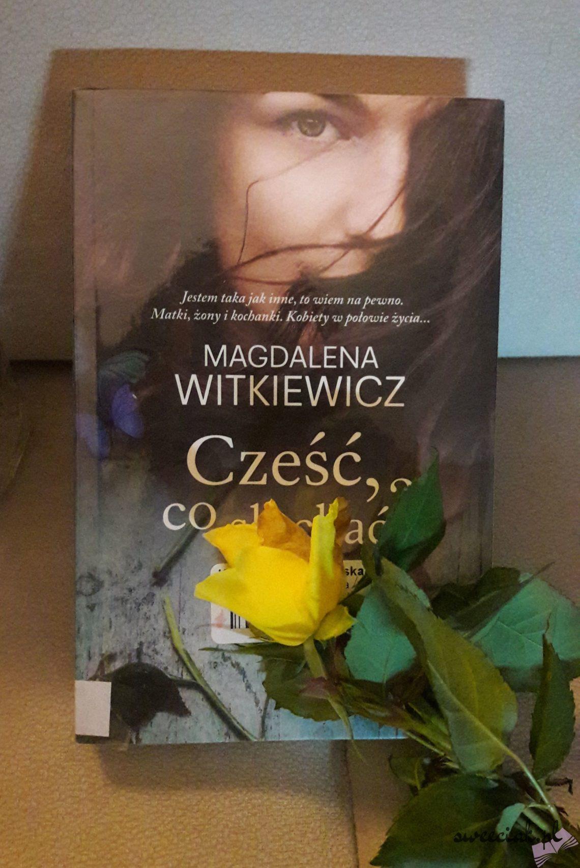 """""""Cześć, co słychać?"""" - Magdalena Witkiewicz"""