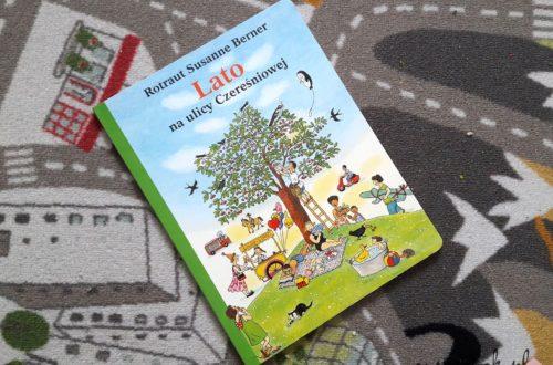 """""""Lato na ulicy Czereśniowej"""" - Rotraut Susanne Berner"""