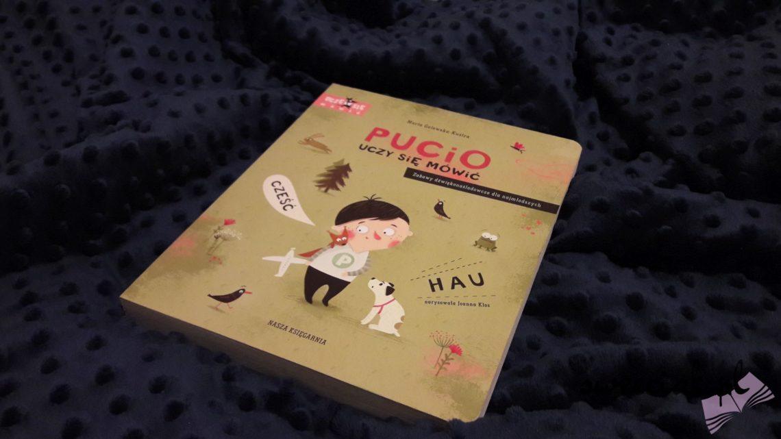 """Pucio uczy się mówić"" - Marta Galewska - Kustra"