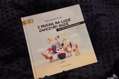 """""""Z muchą na luzie ćwiczymy buzie, czyli zabawy logopedyczne dla dzieci"""" - Marta Galewska - Kustra"""
