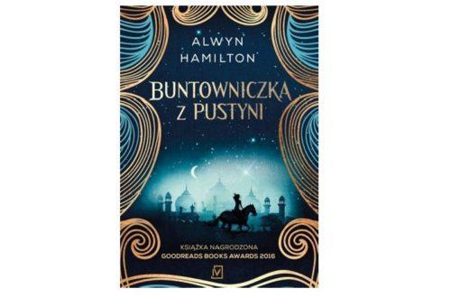 """""""Buntowniczka z pustyni"""" - Alwyn Hamilton"""