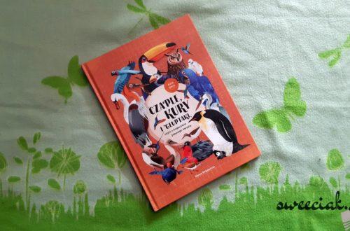 """""""Czaple, kury i głuptaki, czyli o bogactwie ptasiego świata"""" - Asia Gwis"""