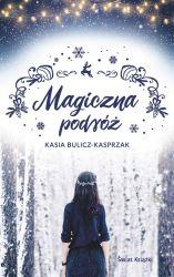 """""""Magiczna podróż"""" - Kasia Bulicz - Kasprzak"""